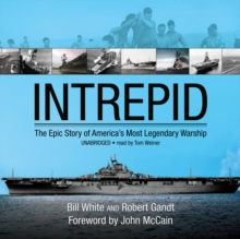 Intrepid : The Epic Story of America's Most Legendary Warship, MP3 eaudioBook