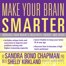 Make Your Brain Smarter : Increase Your Brain's Creativity, Energy, and Focus, MP3 eaudioBook