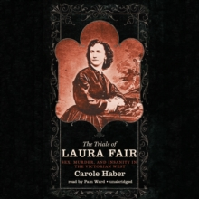 The Trials of Laura Fair : Sex, Murder, and Insanity in the Victorian West, MP3 eaudioBook