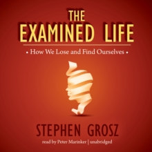The Examined Life : How We Lose and Find Ourselves, MP3 eaudioBook
