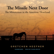 The Missile Next Door : The Minuteman in the American Heartland, MP3 eaudioBook