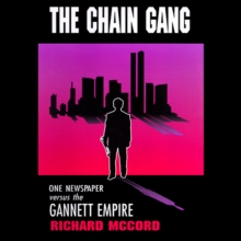 The Chain Gang : One Newspaper versus the Gannett Empire, MP3 eaudioBook