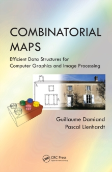 Combinatorial Maps : Efficient Data Structures for Computer Graphics and Image Processing, PDF eBook
