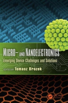 Micro- and Nanoelectronics : Emerging Device Challenges and Solutions, Hardback Book