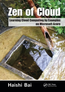 Zen of Cloud : Learning Cloud Computing by Examples on Microsoft Azure, Paperback Book