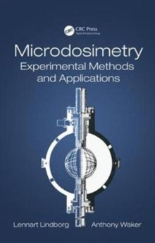Microdosimetry : Experimental Methods and Applications, Hardback Book