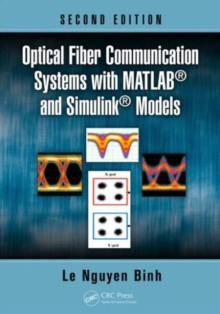 Optical Fiber Communication Systems with MATLAB (R) and Simulink (R) Models, Second Edition, Hardback Book