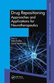 Drug Repositioning : Approaches and Applications for Neurotherapeutics, Hardback Book