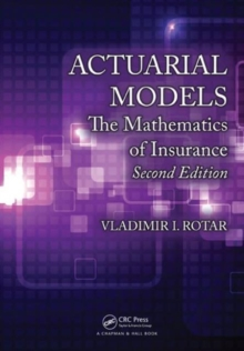 Actuarial Models : The Mathematics of Insurance, Second Edition, Mixed media product Book