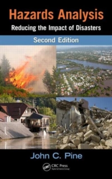 Hazards Analysis : Reducing the Impact of Disasters, Second Edition, Hardback Book