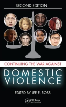 Continuing the War Against Domestic Violence, Second Edition, Hardback Book