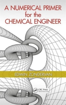 A Numerical Primer for the Chemical Engineer, Hardback Book