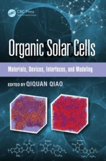 Organic Solar Cells : Materials, Devices, Interfaces, and Modeling, Hardback Book