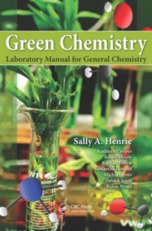 Green Chemistry Laboratory Manual for General Chemistry, Paperback Book