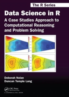 Data Science in R : A Case Studies Approach to Computational Reasoning and Problem Solving, Paperback / softback Book