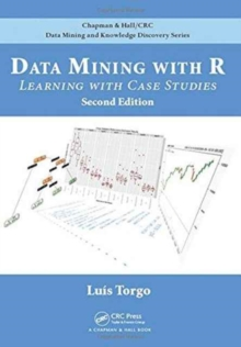 Data Mining with R : Learning with Case Studies, Second Edition, Hardback Book