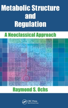 Metabolic Structure and Regulation : A Neoclassical Approach, Hardback Book
