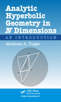 Analytic Hyperbolic Geometry in N Dimensions : An Introduction