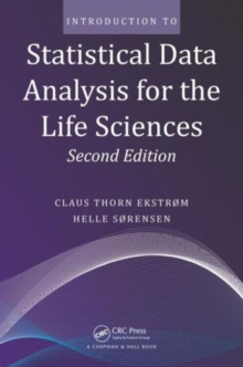 Introduction to Statistical Data Analysis for the Life Sciences, Second Edition, Paperback Book