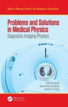 Problems and Solutions in Medical Physics : Diagnostic Imaging Physics, Paperback / softback Book