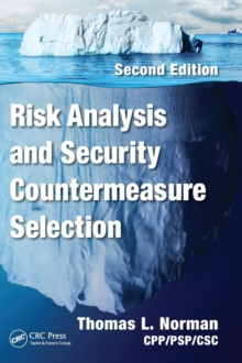 Risk Analysis and Security Countermeasure Selection, Second Edition, Hardback Book