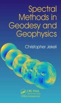 Spectral Methods in Geodesy and Geophysics, Hardback Book