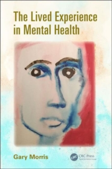The Lived Experience in Mental Health, Paperback Book