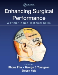 Enhancing Surgical Performance : A Primer in Non-Technical Skills, Paperback Book