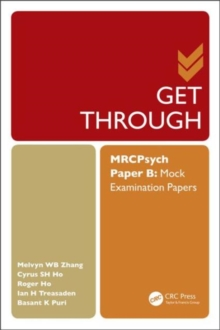 Get Through MRCPsych Paper B : Mock Examination Papers, Paperback Book