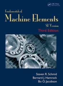 Fundamentals of Machine Elements : SI Version, Paperback / softback Book