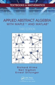 Applied Abstract Algebra with MAPLETM and MATLAB, Hardback Book