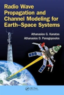 Radio Wave Propagation and Channel Modeling for Earth-Space Systems, Hardback Book