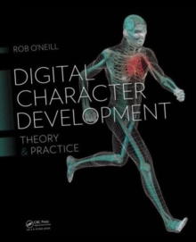 Digital Character Development : Theory and Practice, Second Edition, Hardback Book