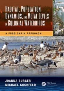 Habitat, Population Dynamics, and Metal Levels in Colonial Waterbirds : A Food Chain Approach, Hardback Book