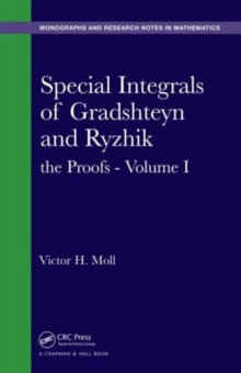 Special Integrals of Gradshteyn and Ryzhik : The Proofs Volume I, Hardback Book