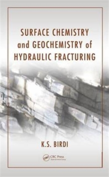 Surface Chemistry and Geochemistry of Hydraulic Fracturing, Hardback Book