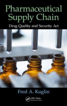 Pharmaceutical Supply Chain : Drug Quality and Security Act, Hardback Book