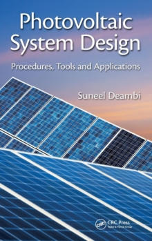 Photovoltaic System Design : Procedures, Tools and Applications, Hardback Book