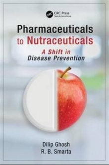 Pharmaceuticals to Nutraceuticals : A Shift in Disease Prevention, Hardback Book