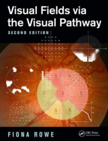 Visual Fields via the Visual Pathway, Second Edition, Paperback Book