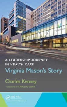 A Leadership Journey in Health Care : Virginia Mason's Story, Hardback Book