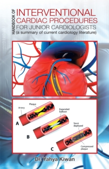 Handbook of Interventional Cardiac Procedures for Junior Cardiologists : A Summary of Current Cardiology Literature, EPUB eBook