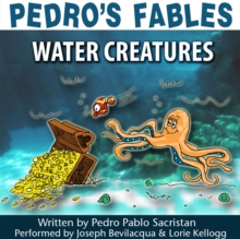 Pedro's Fables: Water Creatures, eAudiobook MP3 eaudioBook