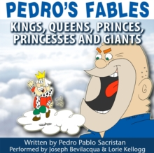 Pedro's Fables: Kings, Queens, Princes, Princesses, and Giants, eAudiobook MP3 eaudioBook