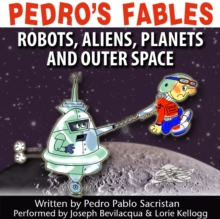 Pedro's Fables: Robots, Aliens, Planets, and Outer Space, eAudiobook MP3 eaudioBook