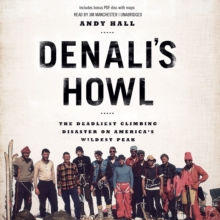 Denali's Howl : The Deadliest Climbing Disaster on America's Wildest Peak, MP3 eaudioBook