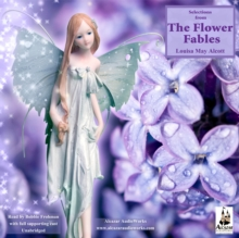 Selections from the Flower Fables, eAudiobook MP3 eaudioBook