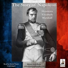 The Story of Napoleon, eAudiobook MP3 eaudioBook