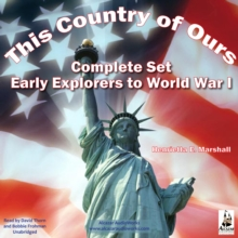 This Country of Ours : Early Explorers to World War I; Complete Set, eAudiobook MP3 eaudioBook