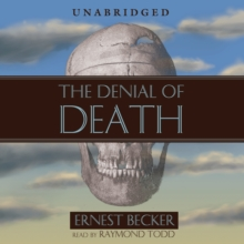 The Denial of Death, eAudiobook MP3 eaudioBook